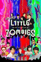 Nonton Film We Are Little Zombies (2019) Sub Indo Download Movie Online SHAREDUALIMA LK21 IDTUBE INDOXXI