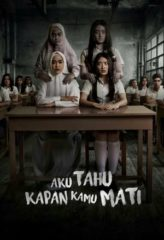 Nonton Film Aku Tahu Kapan Kamu Mati (2020) Sub Indo Download Movie Online DRAMA21 LK21 IDTUBE INDOXXI
