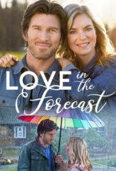 Nonton Film Love in the Forecast (2020) Sub Indo Download Movie Online DRAMA21 LK21 IDTUBE INDOXXI