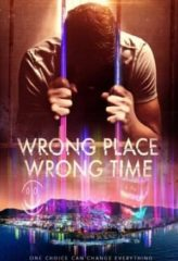 Nonton Film Wrong Place Wrong Time (2021) Sub Indo Download Movie Online DRAMA21 LK21 IDTUBE INDOXXI