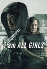 Nonton Film I Am All Girls (2021) Sub Indo Download Movie Online SHAREDUALIMA LK21 IDTUBE INDOXXI