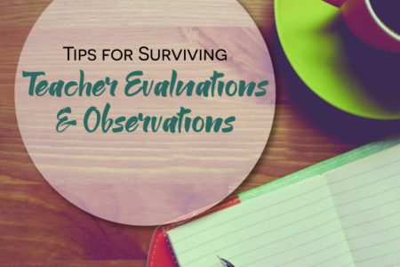 Tips for Surviving Teacher Evaluations   Observations