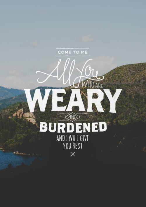 Give I 11 You Come Will And And Me Rest Who 28 Weary Matthew Burdened Are All You