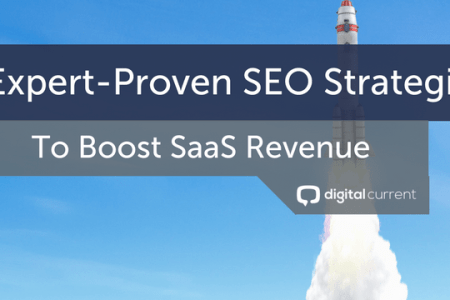 5 Expert Proven SEO Strategies to Boost SaaS Revenue   Digital Current Use these 5 proven SEO strategies from the experts to improve SaaS companies   rankings and revenue in 2018