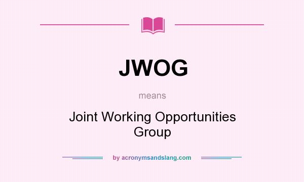 What does JWOG mean? - Definition of JWOG - JWOG stands ...