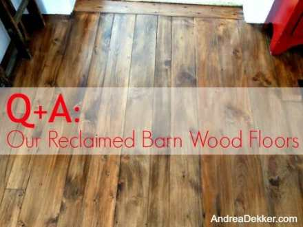 You Asked  I Answered  Our Reclaimed Barn Wood Floors   Andrea Dekker our reclaimed barn wood floors