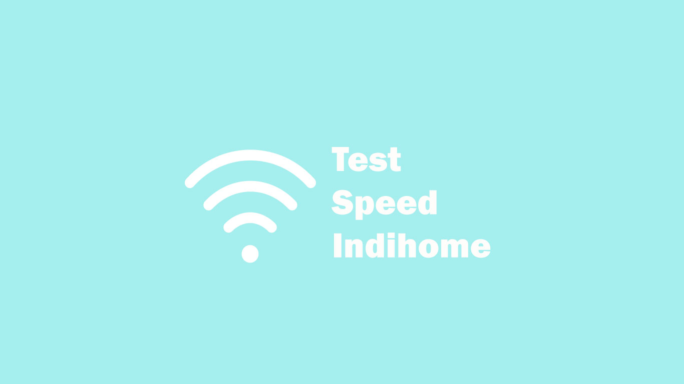 Test Speed IndiHome
