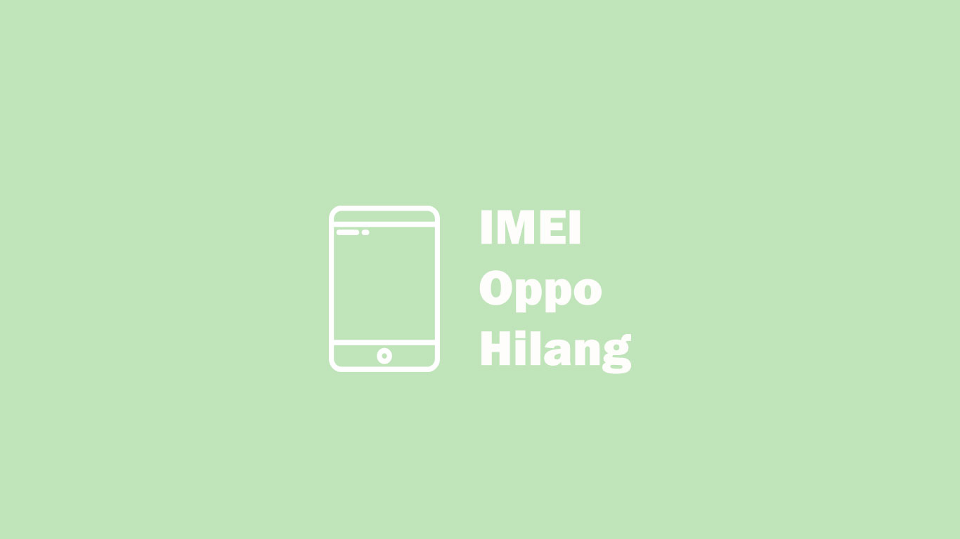 imei oppo hilang