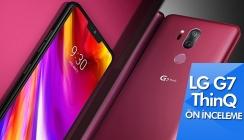 LG G7 ThinQ ön inceleme ve fiyatı!