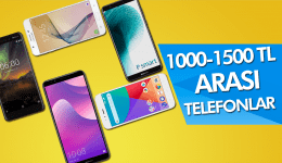1000 - 1500 TL arası en iyi akıllı telefonlar