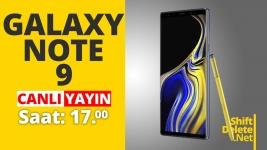 Canlı yayında Galaxy Note 9'u yorumladık!