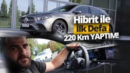 Hibrit Mercedes - Benz A250e ile 220 km hıza çıktık!