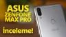Asus Zenfone Max Pro inceleme