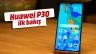 Huawei P30 kutusundan çıkıyor! İlk izlenimlerimiz neler?