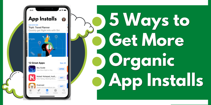 5 Powerful Ways to Get More Organic Installs for Android & iOS Apps