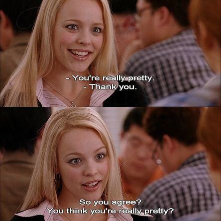 13 Of The Best Mean Girls Quotes 13 Years Later 2   So you re  like  really pretty     Regina George