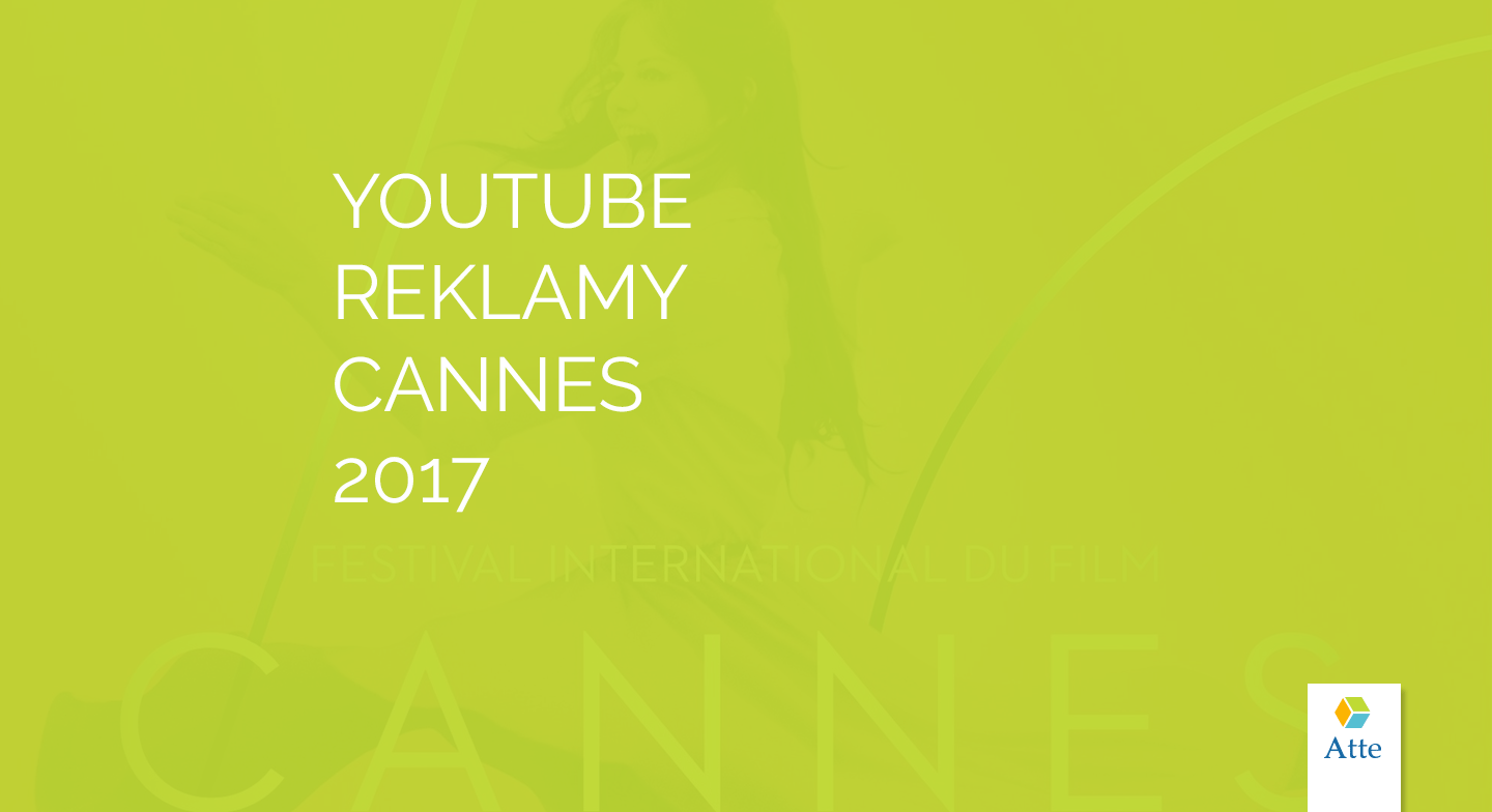 YouTube reklamy Cannes 2017