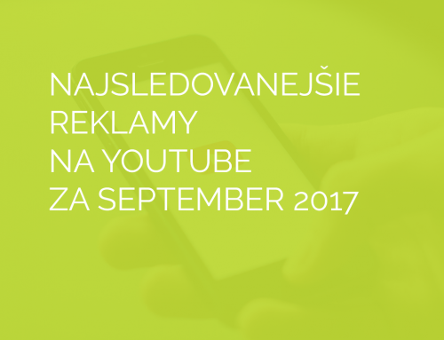 Najsledovanejšie reklamy na YouTube za september 2017