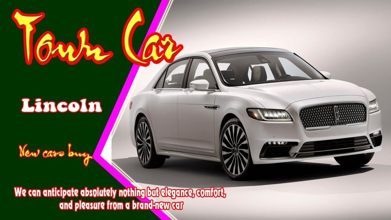 Latest 2019 Lincoln Town Car 2019 Lincoln Town Car Convertible Free Download
