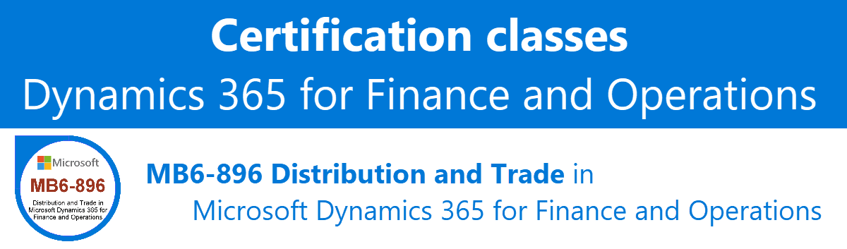 Certification class MB6-896 Distribution and Trade in Microsoft Dynamics 365 for Finance and Operations
