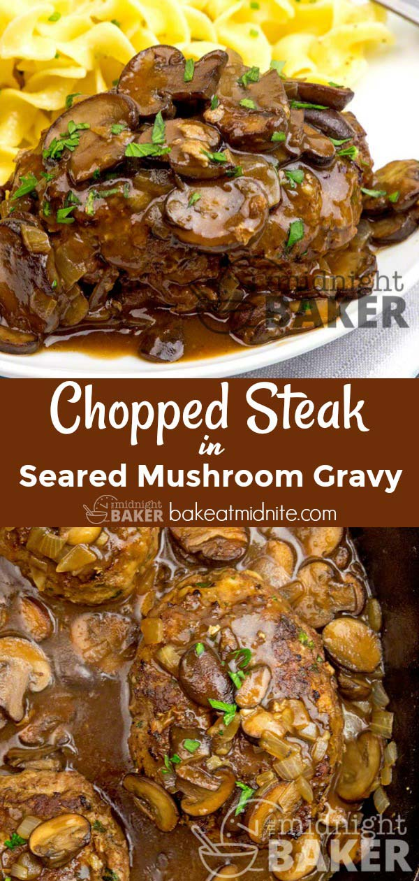 Delicious chopped sirloin patties with an awesome seared mushroom gravy. Easy to make!
