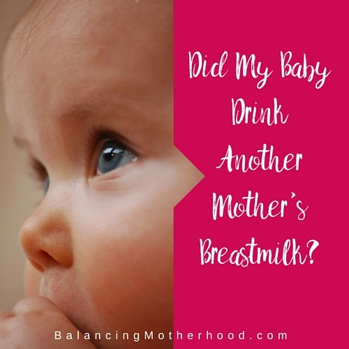 Did My Baby Drink Another Mother's Breastmilk-