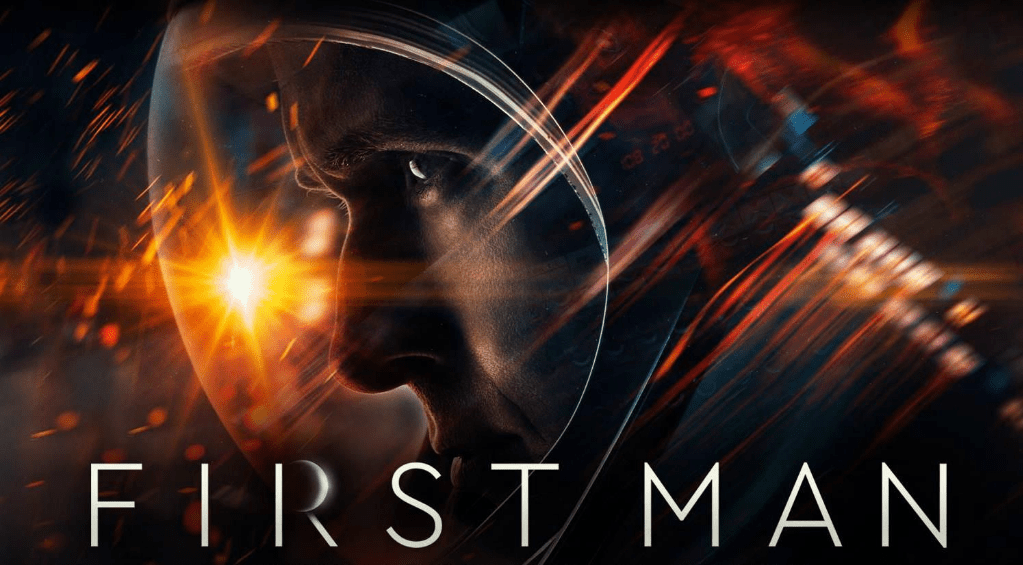 First Man Budget, Box office, Cast, Reviews, Release date, Scenes, Story