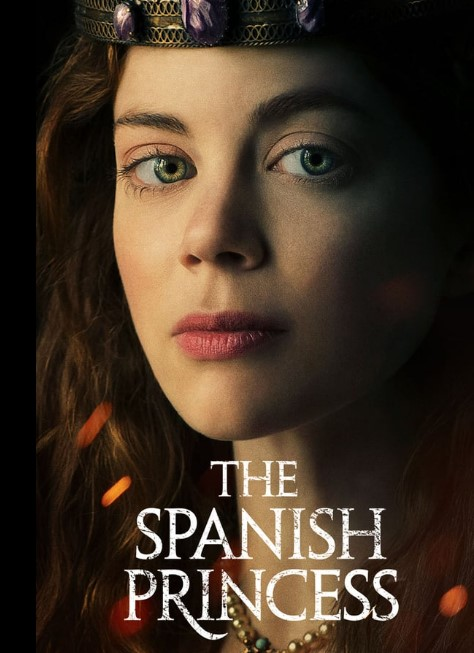 The Spanish Princess TV Series (2019) Poster