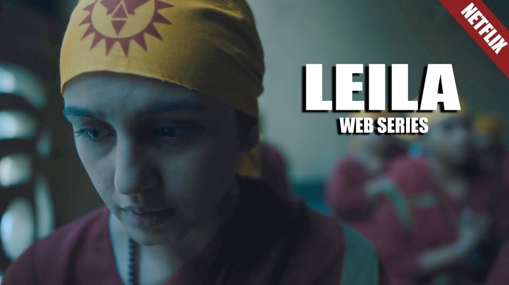 Leila TV Series (2019) | Cast, Episodes | And Everything You Need to Know