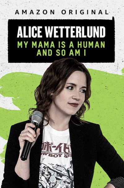 Alice Wetterlund: My Mama Is a Human and So Am I (2019) Poster
