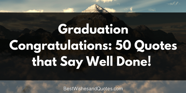 50 Graduation Congratulation Messages Saying  Well Done  Proud Graduation Congratulations Quotes