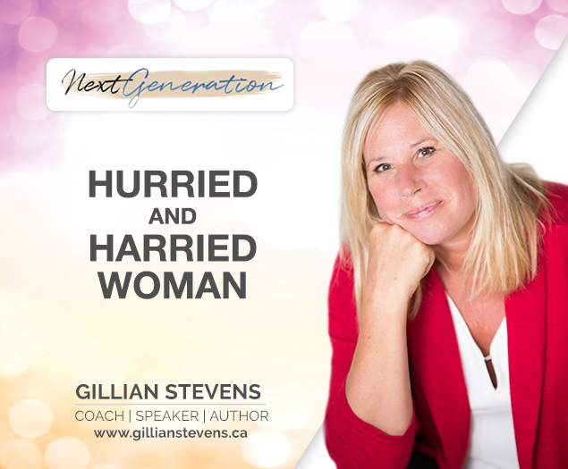 September 07, 2017 | Hurried and Harried Woman: Steps to Getting Your Life Back