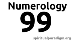 Meaning of The Number 99 – Spiritual Paradigm Blog
