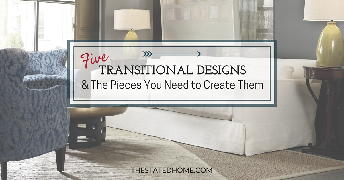 Examples of Transitional Decorating Style   The Stated Home 5 Examples of Transitional Decorating Style