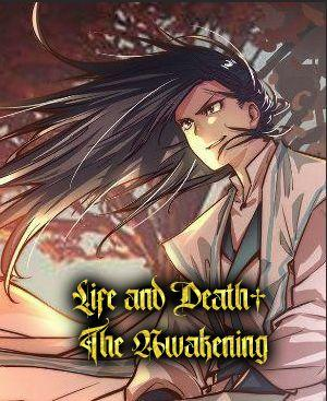 Life and Death: The Awakening