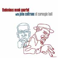 Monk and Coltrane at Carnie Hall