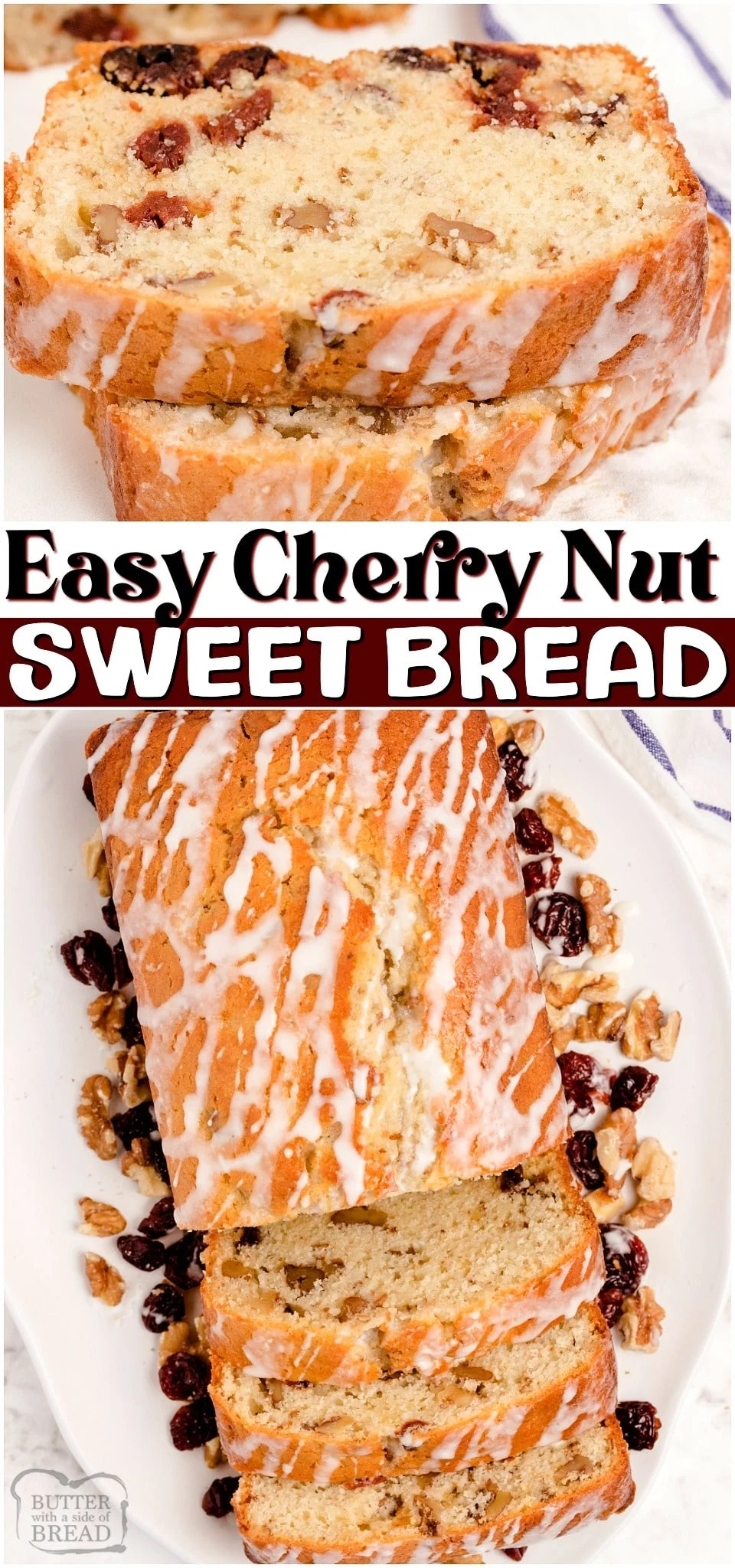 Cherry nut bread is a traditional sweet bread with bright cherry flavor! Lovely cherry quick bread recipe with nuts and a simple vanilla glaze that's perfect for breakfast or a treat.#bread #quickbread #cherry #cherries #baking #easyrecipe from BUTTER WITH A SIDE OF BREAD