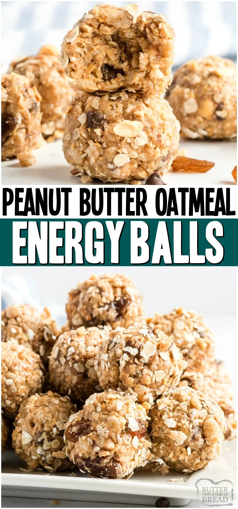 Peanut Butter Oatmeal Balls are a simple, no-bake recipe with peanut butter, oatmeal, honey, raisins and chocolate chips. Perfect homemade energy bites for breakfast, lunch or snack that everyone loves!#energy #peanutbutter #oatmeal #snacks #schoollunch #easyrecipe from BUTTER WITH A SIDE OF BREAD