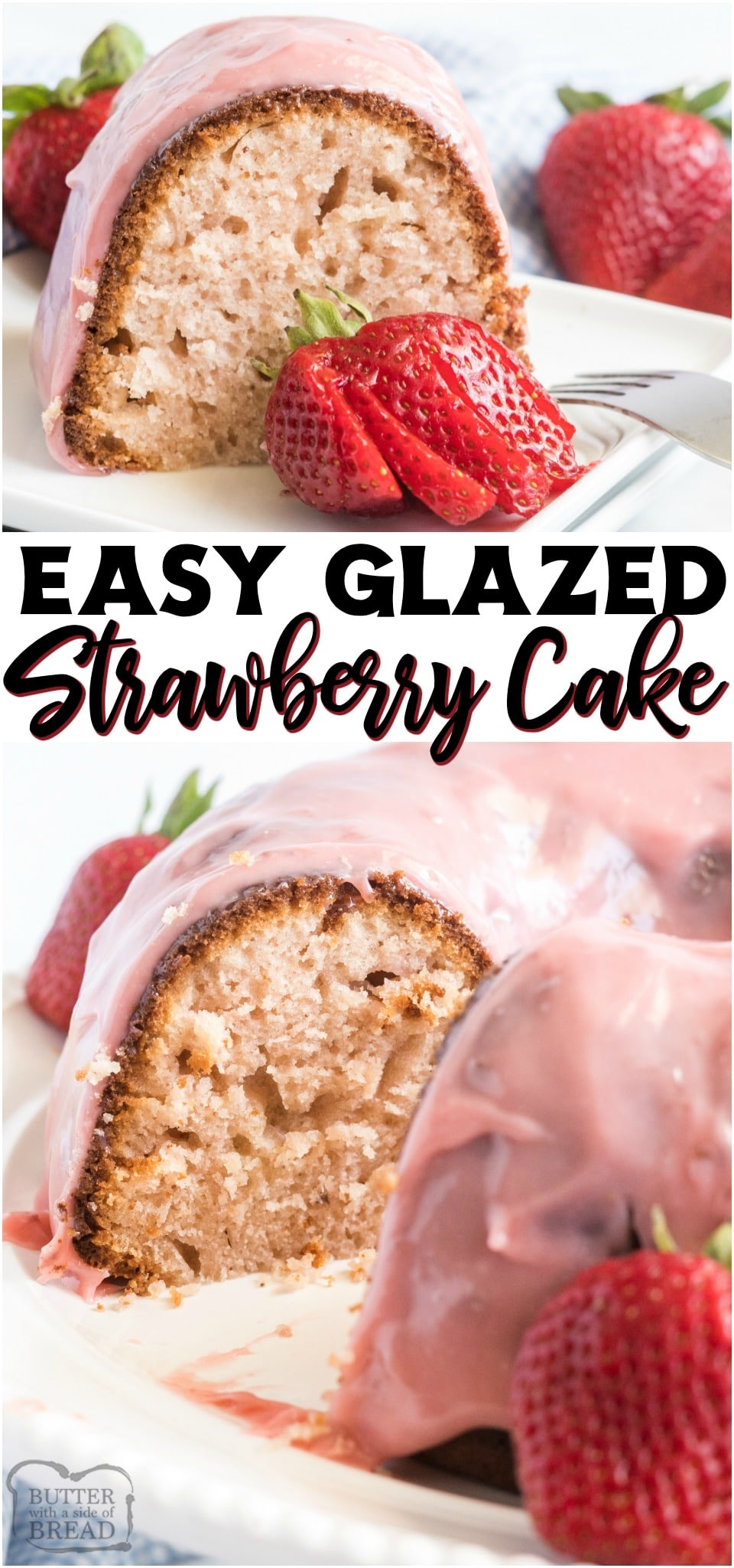 Glazed Strawberry Bundt Cake made with strawberry jam and buttermilk & topped with a sweet, fruity glaze! Easy Homemade Bundt Cake recipe with great strawberry flavor throughout!#cake #bundt #strawberry #homemade #baking #dessert #pink #berries #bundtcake #recipe from BUTTER WITH A SIDE OF BREAD