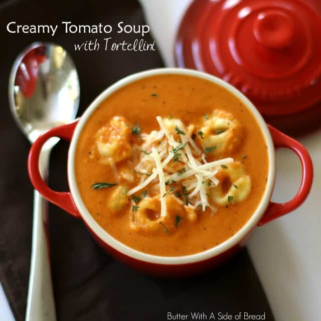 CREAMY TOMATO SOUP with TORTELLINI: Butter With A Side of Bread