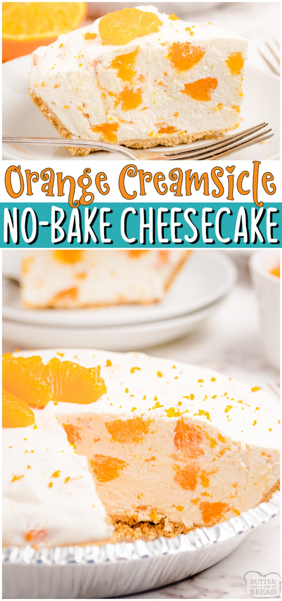 Orange Creamsicle Cheesecake made with cream cheese, oranges, whipped topping and orange juice! Simple & creamy no-bake cheesecake recipe with a lovely citrus flavor! #cheesecake #nobake #orange #dessert #easyrecipe from BUTTER WITH A SIDE OF BREAD