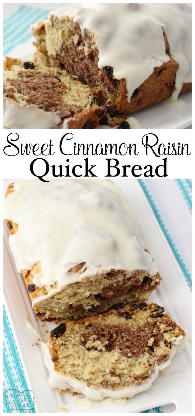 No yeast needed for this soft Sweet Cinnamon Raisin Quick Bread! Easy to make with a lovely flavor & texture, you've got to save this recipe! Butter With A Side of Bread