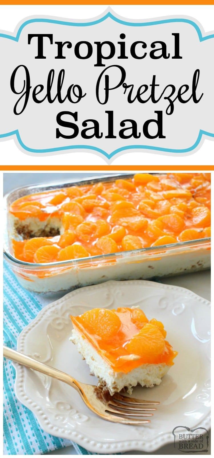 A traditional Jello Pretzel Salad with a fun twist- tropical flavors! The orange, pineapple and coconut combine to make this an insanely delicious salad. Easy to make sweet salad recipe from Butter With A Side of Bread
