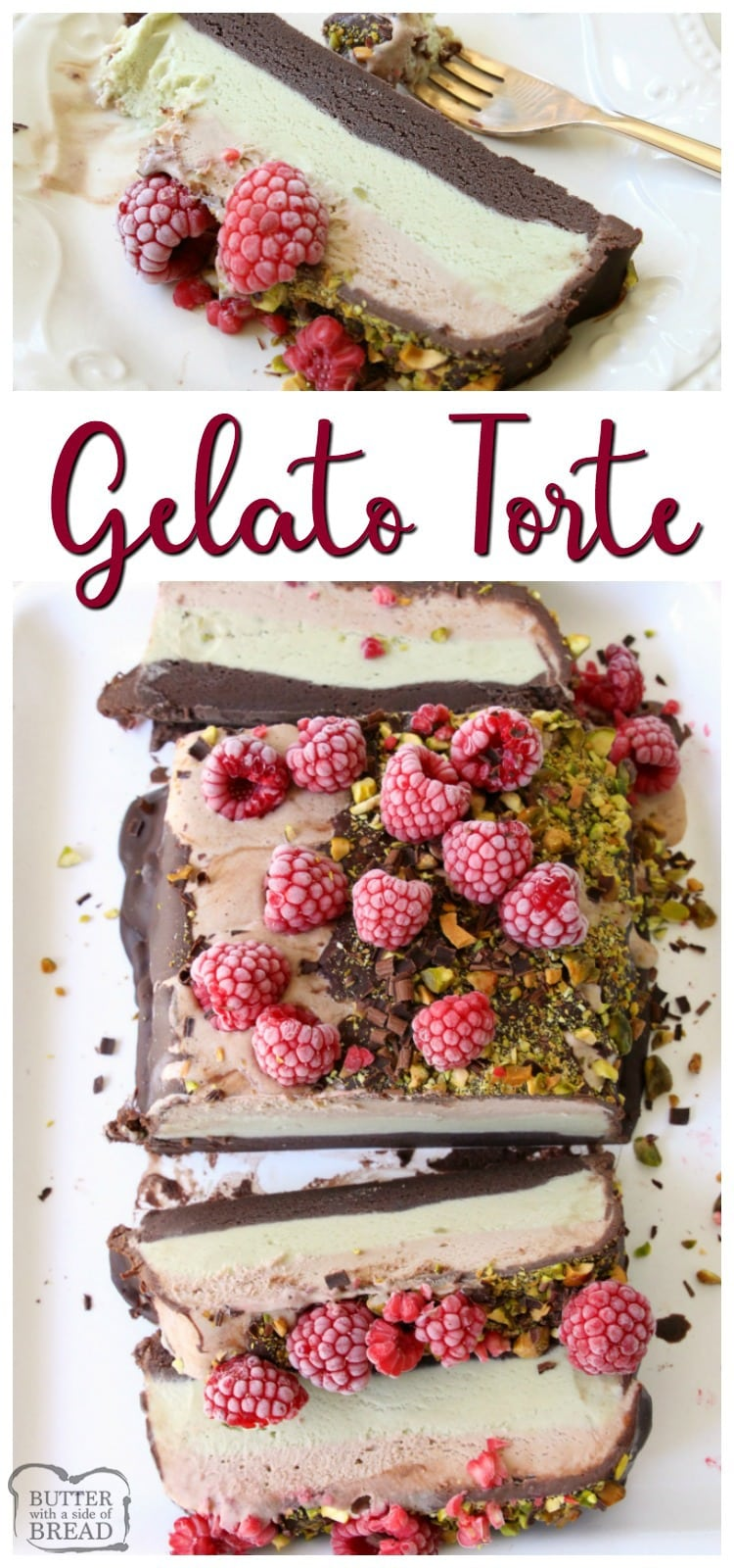 Gorgeous Gelato Torte recipe with incredible blend of flavors. Three layers of rich, creamy gelato topped with chocolate ganache, pistachios & fresh raspberries.Perfect summer #icecream #dessert #recipe from Butter With A Side of Bread AD