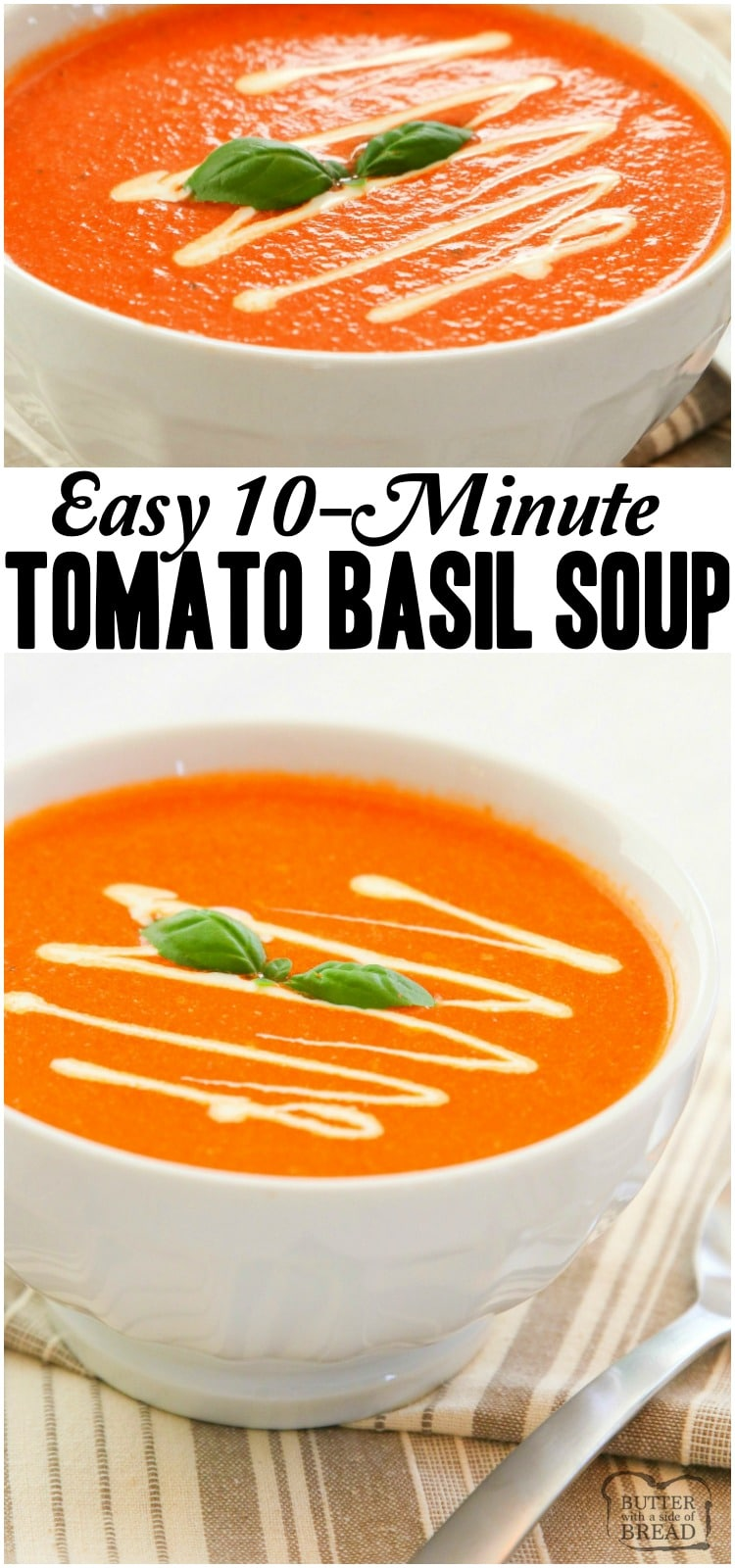 Easy 10-Minute Tomato Basil Soup recipe made with San Marzano style tomatoes, broth, fresh basil & butter. Smooth & tangy tomato soup that comes together fast. Perfect for a quick weeknight meal or lunch.