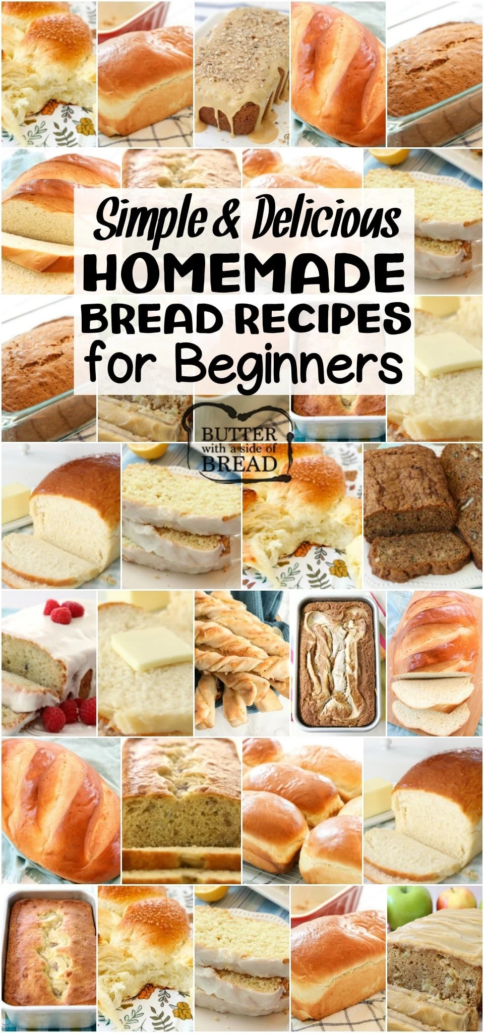 Easy Homemade Bread Recipes for Beginners~ from sweet to savory, quick breads to yeast breads, you're going to love this bread! Most popular easy bread recipes we can't get enough of. If you want to make bread, START HERE! #bread #baking #homemade #breadrecipe #recipe #homemadebread #howtomakebread from BUTTER WITH A SIDE OF BREAD