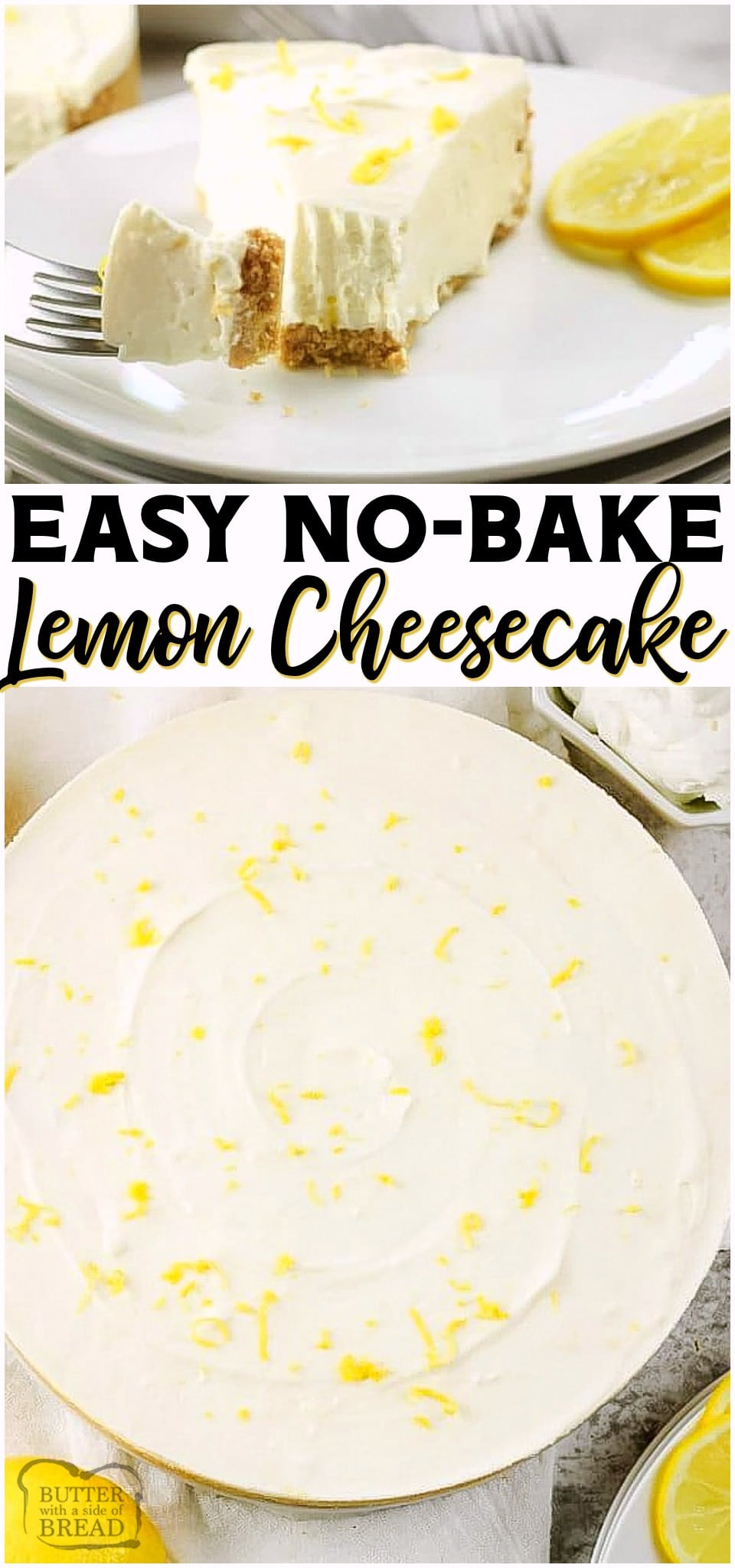 No Bake Lemon Cheesecake is a simple no bake dessert with only a few ingredients! Easy Lemon Cheesecake recipe with bright, fresh lemon flavor in a creamy no-bake cheesecake.#lemon #cheesecake #nobake #dessert #easyrecipe #recipe from BUTTER WITH A SIDE OF BREAD