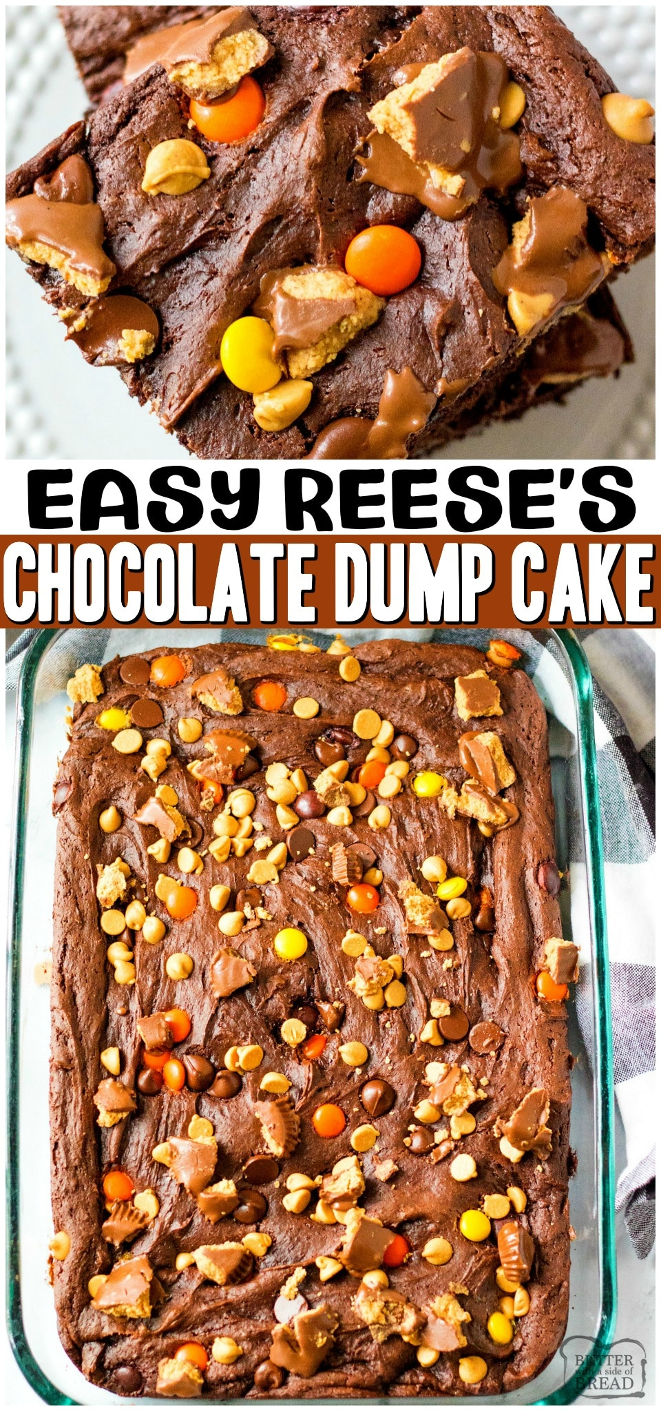 Easy Reese's Chocolate Dump cake recipe is so simple to make! Dump Cake= Cake mix + pudding! Rich, fudgy chocolate cake topped with chocolate chips, peanut butter chips and Reese's pieces. #dumpcake #chocolate #reeses #easycake #cakerecipe #peanutbutter #baking #dessert #Fall from BUTTER WITH A SIDE OF BREAD