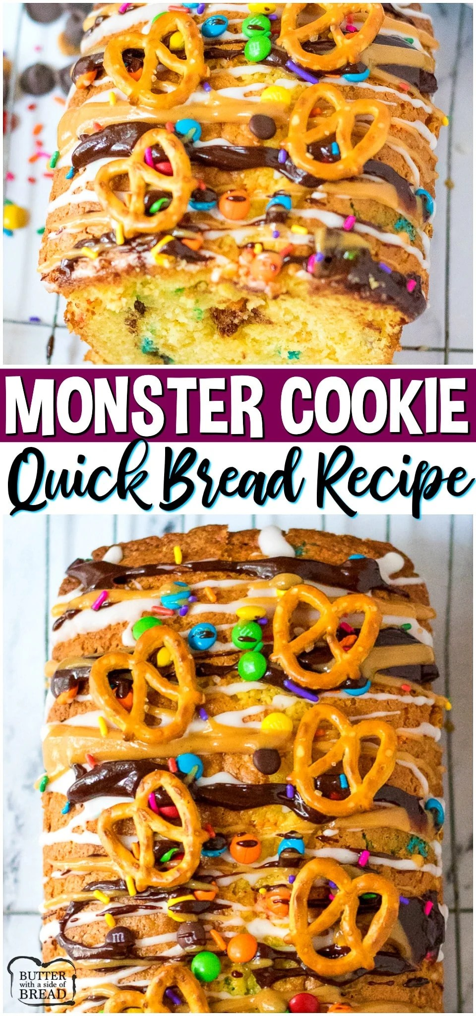 Monster Cookie Bread is everything you love about Monster Cookies, in bread form! Loaded sweet bread with chocolate & peanut butter chips, M&M's sprinkles and more! Wow your crowd with this over-the-top quick bread perfect for snack or dessert! #bread #sweet #quickbread #monster #monstercookie #chocolate #caramel #recipe from BUTTER WITH A SIDE OF BREAD