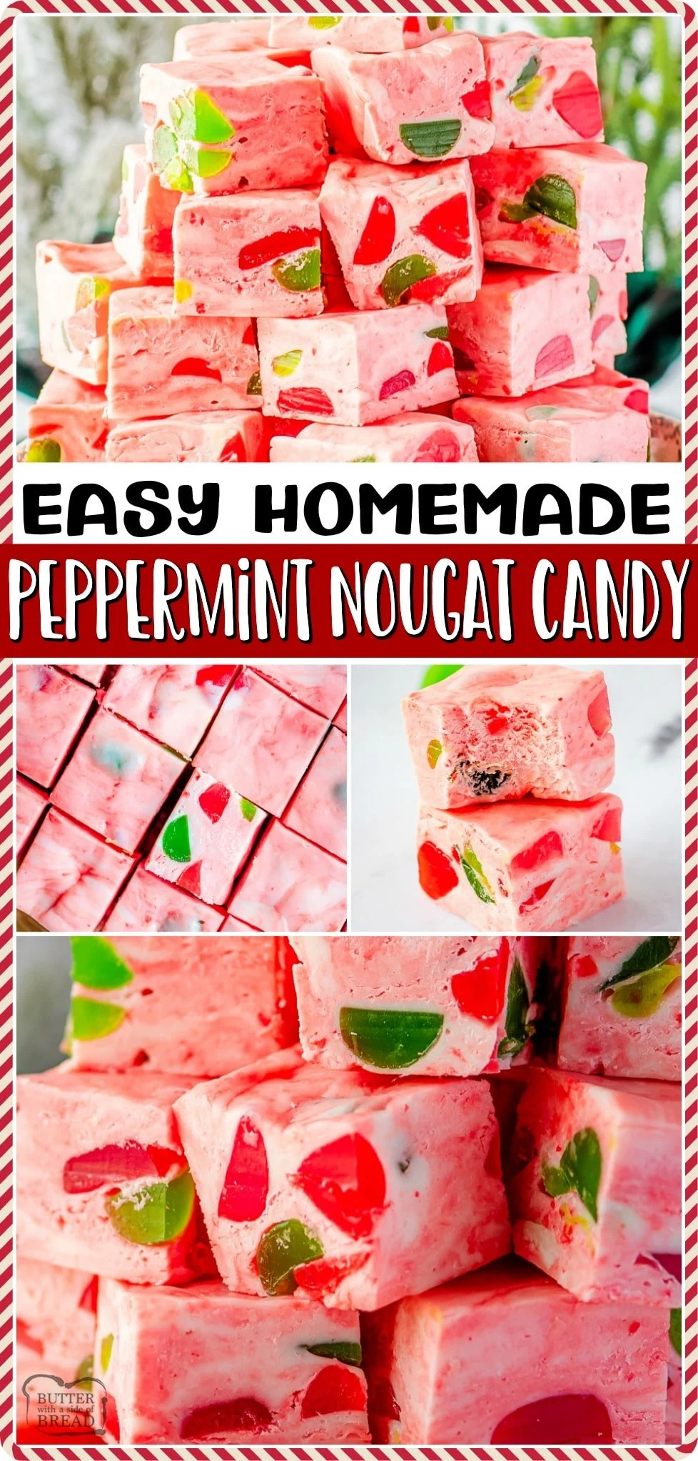 Homemade Peppermint Nougat Candy, made with 6 ingredients & is a perfectly festive holiday treat! This soft chewy candy with peppermint pieces & gumdrops is great for Christmas dessert trays!  #candy #nougat #peppermint #homemade #Christmas #gumdrops #holidays #easyrecipe from BUTTER WITH A SIDE OF BREAD